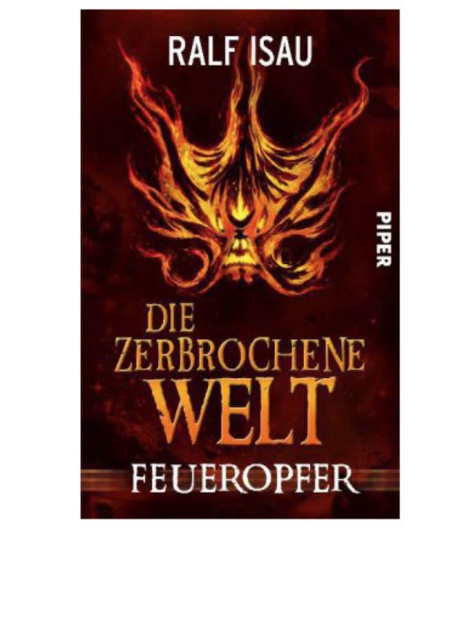 PIPER Fantasyroman Die zerbrochene Welt - Feueropfer - 62% |